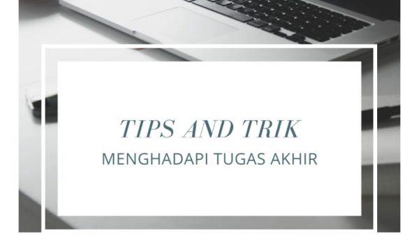 Tips and Trik Menghadapi Tugas Akhir