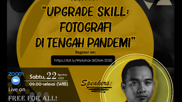 "WEBINAR FOTOGRAFI SIGNA ""Upgrade Skill Fotografi di Tengah Pandemi"""